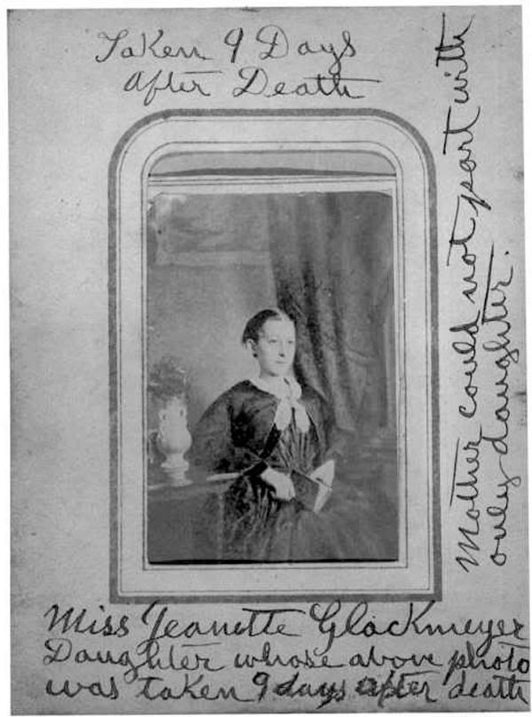 """The text on the frame reads, """"Miss Jeanette Glackmeyer, daughter whose above photo was taken 9 days after death. Mother could not part with only daughter."""""""