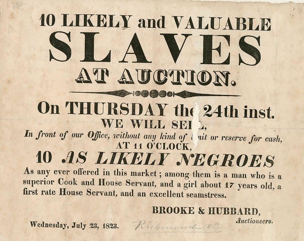 Broadside advertising a slave auction outside of Brooke and Hubbard Auctioneers office, Richmond, Virginia, July 23, 1823.